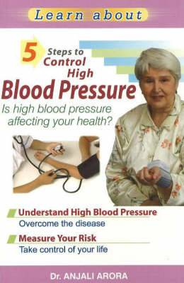 5 Steps to Control High Blood Pressure: Is High Blood Pressure Affecting Your Health?