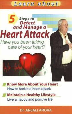 5 Steps to Detect and Manage a Heart Attack: Have You Been Taking Care of Your Heart?