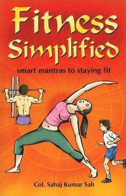 Fitness Simplified: Smart Mantras to Staying Fit