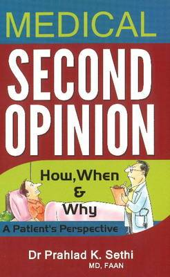 Medical Second Opinion: How, When & Why -- A Patient's Perspective