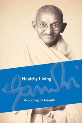 Healthy Living According to Gandhi