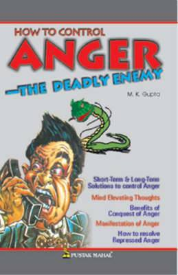 How to Control Anger: The Deadly Enemy