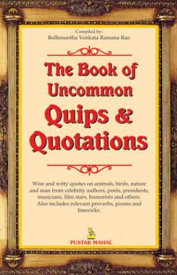 The Book of Uncommon Quips and Quotations