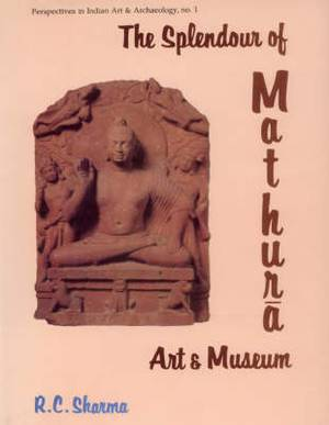 The Splendour of Mathura Art and Museum