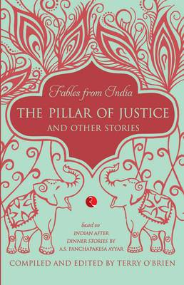Fables from India: The Pillar of Justice and Other Stories