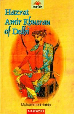 Hazarat Amir Khusrau of Delhi