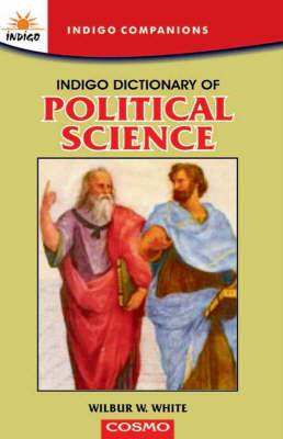 Indigo Dictionary of Political Science