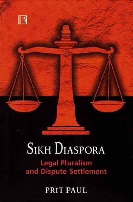 Sikh Diaspora: Legal Pluralism and Dispute Settlement