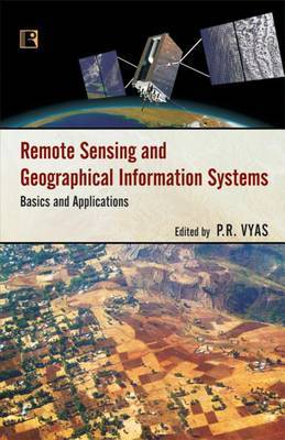 Remote Sensing and Geographical Information Systems: Basics and Applications