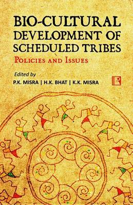 Bio-Cultural Development of Scheduled Tribes: Policies and Issues