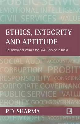 Ethics, Integrity and Aptitude: Foundational Values for Civil Service in India