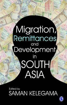 Migration, Remittances and Development in South Asia