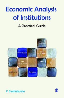 Economic Analysis of Institutiions: A Practical Guide