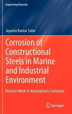 Corrosion of Constructional Steels in Marine and Industrial Environment: Frontier Work in Atmospheric Corrosion