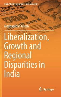 Liberalization, Growth and Regional Disparities in India