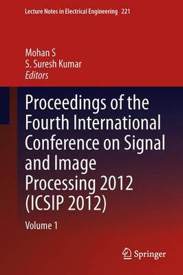 Proceedings of the Fourth International Conference on Signal and Image Processing 2012 (ICSIP 2012): Volume 1