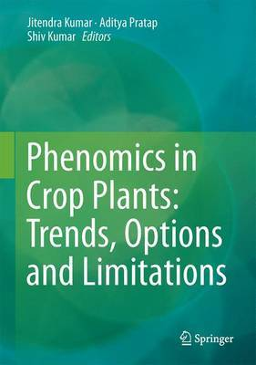 Phenomics in Crop Plants: Trends, Options and Limitations