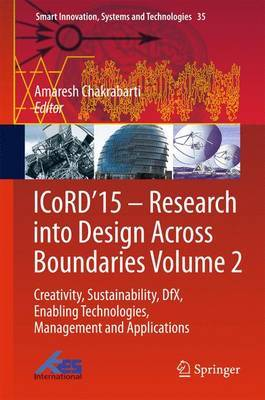 ICoRD'15 - Research into Design Across Boundaries: Creativity, Sustainability, Dfx, Enabling Technologies, Management and Applications: Volume 2
