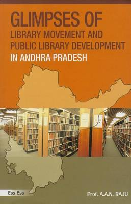 Glimpses of Library Movement and Public Library Development in Andhra Pradesh