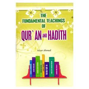 Hadith: The Fundamental Teachings of Qur'an and Hadith