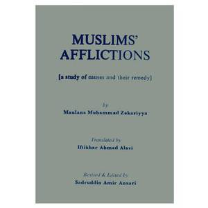 Muslim's Afflictions: A Study of Causes and Their Remedy