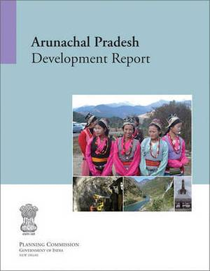 Arunachal Pradesh: Development Report