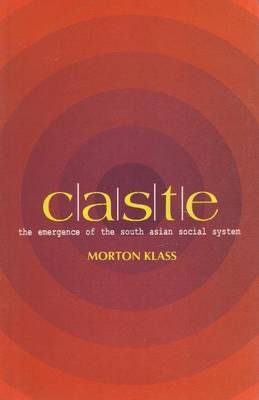 Caste: The Emergence of the South Asian Social System