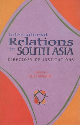 International Relations in South Asia: Directory and Illustrations