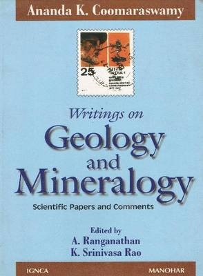 Ananda K. Coomaraswamy's Writing on Geology & Mineralogy: Scientific Papers & Comments