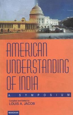 American Understanding of India: A Symposium