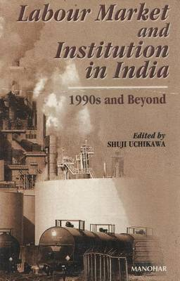 Labour Market & Institution in India: 1990s and Beyond