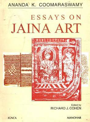 Essays on Jaina Art: Ananda K. Coomaraswamy