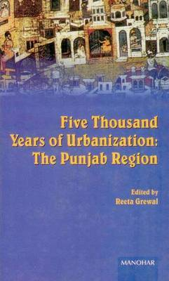 Five Thousand Years of Urbanization: The Punjab Region