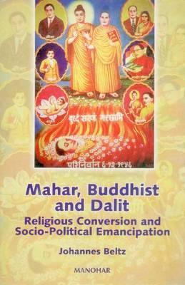 Mahar, Buddhist and Dalit: Religious Conversion and Social Political Emancipation