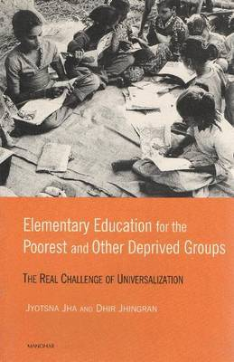 Elementary Education for the Poorest and Other Deprived Groups: The Real Challenge of Universalization