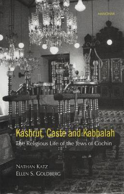 Kashrut, Caste and Kabbalah: The Religious Life of the Jews of Cochin