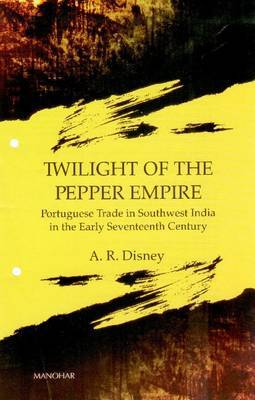 Twilight of the Pepper Empire: Portuguese Trade in Southwest India in the Early Seventeenth Century