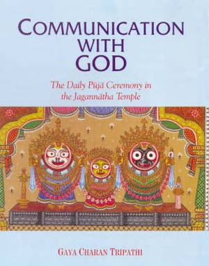 Communication with God: The Daily Puja Ceremony in the Jagannatha Temple