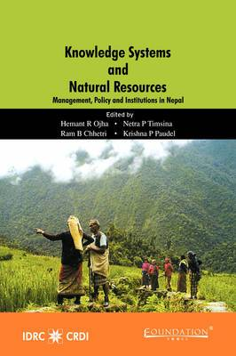 Knowledge Systems and Natural Resources India Edition: Management, Policy, and Institutions in Nepal