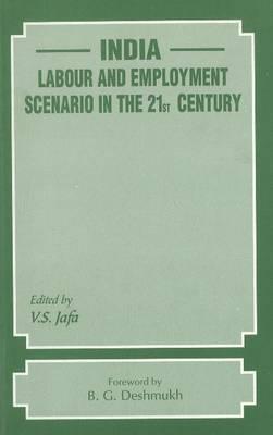 India: Labour & Employment Scenario in the 21st Century