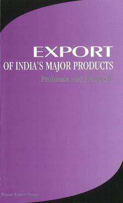 Export of India's Major Products: Problems & Prospects