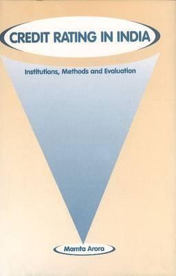 Credit Rating in India: Institutions, methods & Evaluation
