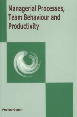 Managerial Processes, Team Behaviour & Productivity