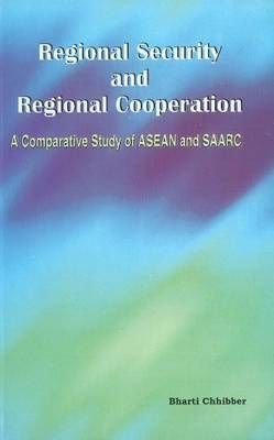 Regional Security & Regional Cooperation: A Comparative Study of ASEAN & SAARC
