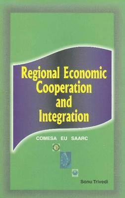 Regional Economic Cooperation & Integration: COMESA, EU, SAARC