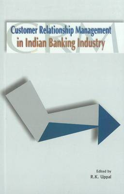 Customer Relationship Management in Indian Banking Industry