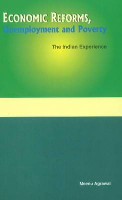 Economic Reforms, Unemployment & Poverty: The Indian Experience