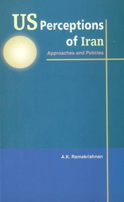 US Perceptions of Iran: Approaches & Policies