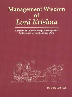 Management Wisdom of Lord Krishna: A Treatise of Unified Concept of Management Performance for the Globalized World