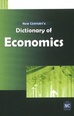 New Century's Dictionary of Economics